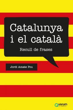 CATALUNYA I EL CATALÀ: RECULL DE FRASES